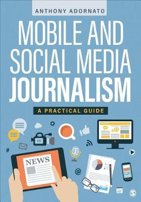 Mobile and Social Media Journalism: A Practical Guide (Paperback)
