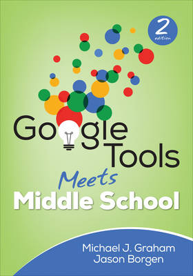 Google Tools Meets Middle School - Corwin Teaching Essentials (Paperback)