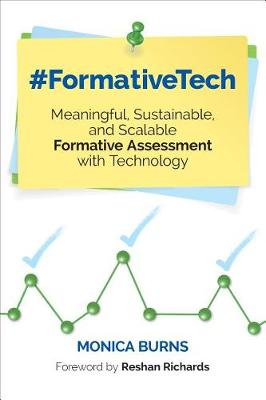#FormativeTech: Meaningful, Sustainable, and Scalable Formative Assessment With Technology - Corwin Teaching Essentials (Paperback)