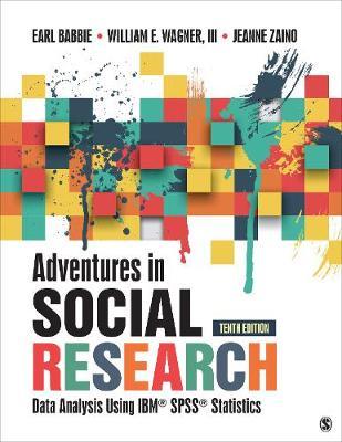 Adventures in Social Research: Data Analysis Using IBM SPSS Statistics (Paperback)