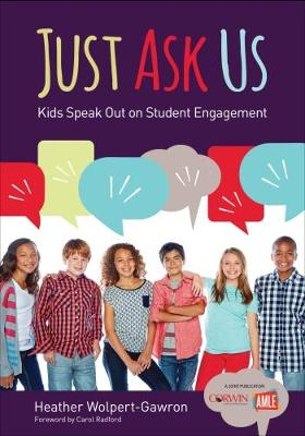 Just Ask Us: Kids Speak Out on Student Engagement - Corwin Teaching Essentials (Paperback)