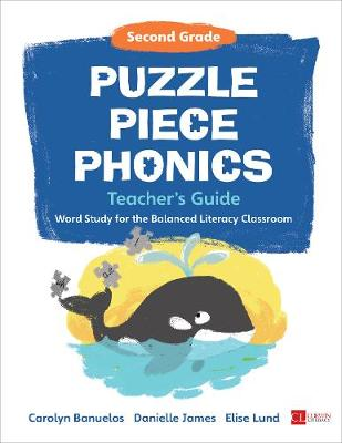 Puzzle Piece Phonics Teacher's Guide: Word Study for the Balanced Literacy Classroom, Second Grade (Hardback)