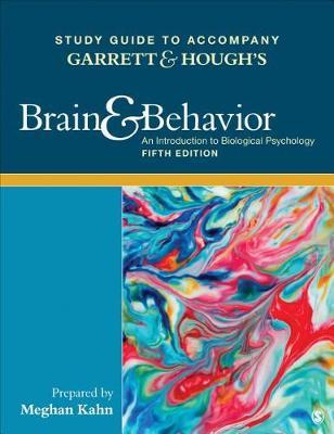 Study Guide To Accompany Garrett Hough S Brain Behavior An Introduction To Behavioral Neuroscience Paperback