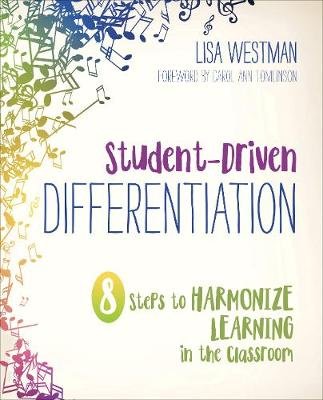 Student-Driven Differentiation: 8 Steps to Harmonize Learning in the Classroom - Corwin Teaching Essentials (Paperback)