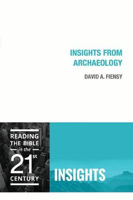 Insights from Archaeology - Reading the Bible in the 21st Century: Insights (Paperback)