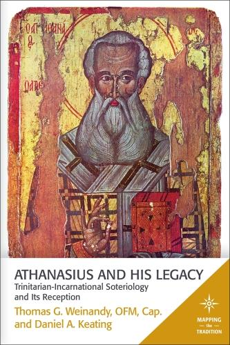 Athanasius and His Legacy: Trinitarian-Incarnational Soteriology and its Reception (Paperback)