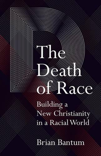 The Death Race: Builing a New Christianity in a Racial World (Paperback)