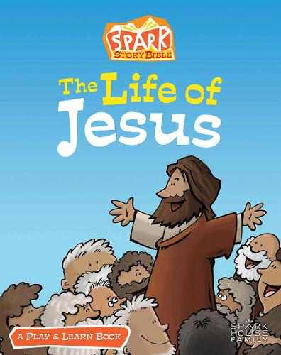 The Life of Jesus: A Spark Story Bible Play and Learn Book (Paperback)