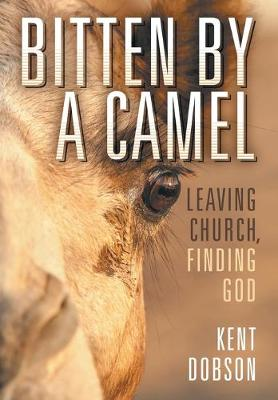 Cover Bitten by a Camel: Leaving Church, Finding God