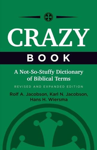 Crazy Book: A Not-So-Stuffy Dictionary of Biblical Terms, Revised and Expanded Edition (Paperback)