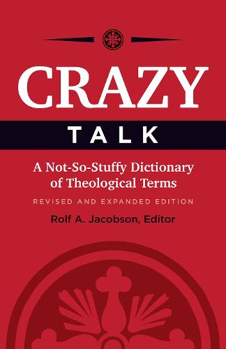 Cover Crazy Talk: A Not-So-Stuffy Dictionary of Theological Terms
