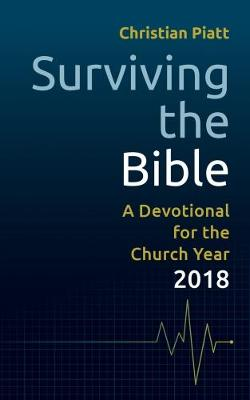Surviving the Bible: A Devotional for the Church Year 2018 (Paperback)