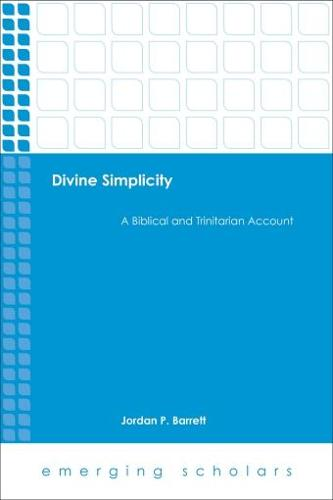 Divine Simplicity: A Biblical and Trinitarian Account - Annotated Luther (Paperback)