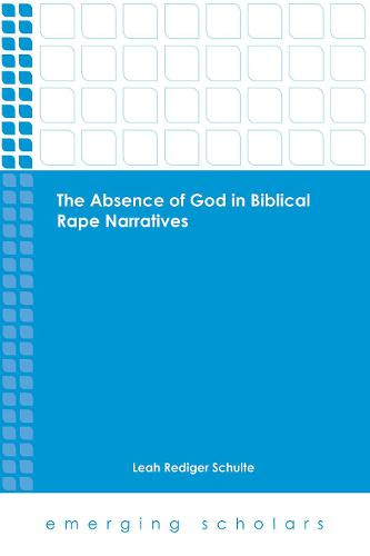 Cover The Absence of God in Biblical Rape Narratives