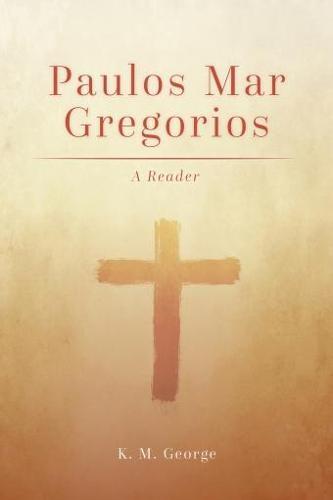 Paulos Mar Gregorios: A Reader (Paperback)