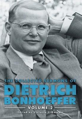 Collected Sermons of Dietrich Bonhoeffer, the: Volume 2 (Hardback)