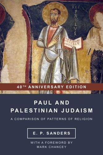 Paul and Palestinian Judaism: 40th Anniversary Edition - World Christianity and Public Religion (Paperback)