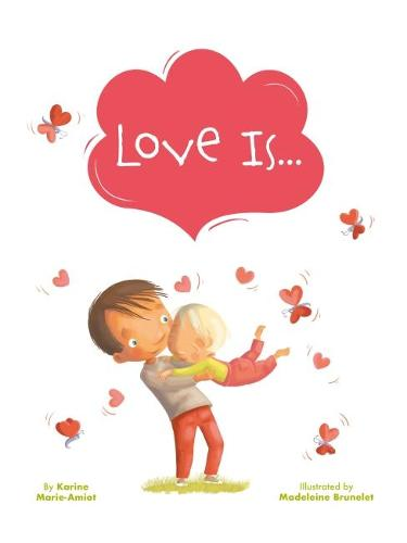 Love Is (Hardback)