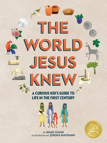 The Curious Kid's Guide to the World Jesus Knew: Romans, Rebels, and Disciples - Curious Kids Guide (Hardback)