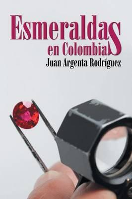 Esmeraldas En Colombia (Paperback)
