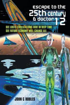 Escape to the 25th Century & Doctor 12 (Paperback)