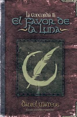 La Concordia II: El Favor de La Luna (Paperback)