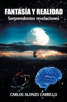Fantas�a y Realidad: Sorprendentes Revelaciones (Paperback)
