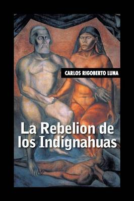 La Rebelion de Los Indignahuas (Paperback)