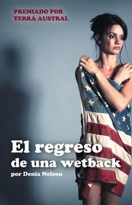 El Regreso de Una Wetback (Paperback)