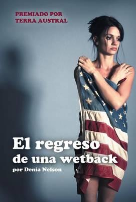 El Regreso de Una Wetback (Hardback)
