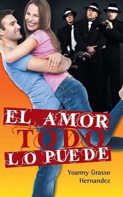 El Amor Todo Lo Puede (Hardback)