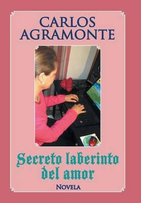 Secreto Laberinto del Amor (Hardback)