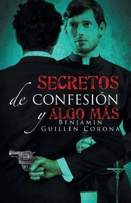 Secretos de Confesi n y Algo M s (Paperback)