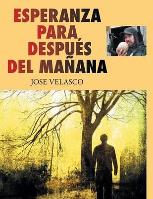 Esperanza Para Despu�s del Ma�ana (Paperback)