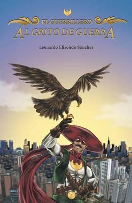 Al Grito de Guerra: El Guerrillero (Paperback)