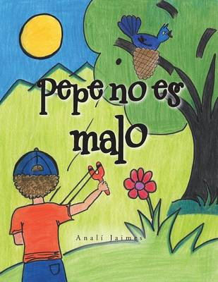 Pepe No Es Malo (Paperback)