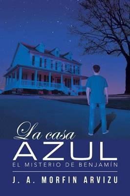 La Casa Azul: El Misterio de Benjam�n (Paperback)