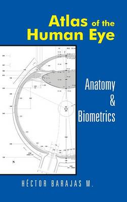 Atlas of the Human Eye: Anatomy & Biometrics (Hardback)