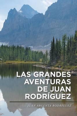 Las Grandes Aventuras de Juan Rodriguez (Paperback)