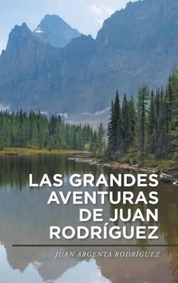 Las Grandes Aventuras de Juan Rodr�guez (Hardback)