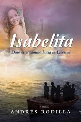 Isabelita: Duro Es El Camino Hacia La Libertad (Paperback)