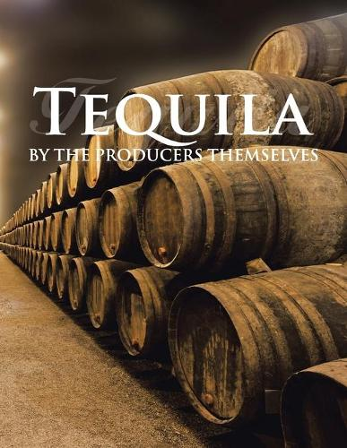 Tequila by the Producers Themselves (Paperback)