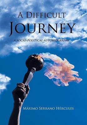 A Difficult Journey: A Socio-Political Autobiography (Hardback)
