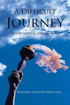 A Difficult Journey: A Socio-Political Autobiography (Paperback)
