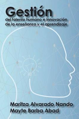 Gesti�n del Talento Humano E Innovaci�n de la Ense�anza y El Aprendizaje (Paperback)
