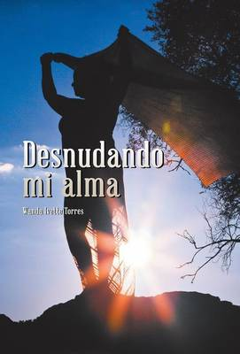Desnudando Mi Alma (Hardback)