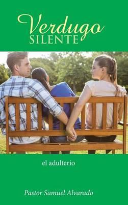 Verdugo Silente: El Adulterio (Hardback)