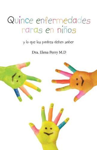 Quince Enfermedades Raras En Ni�os: Y Lo Que Los Padres Deben Saber (Paperback)