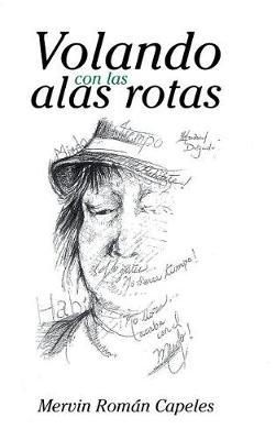 Volando Con Las Alas Rotas (Hardback)