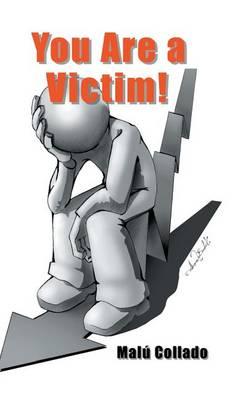 You Are a Victim! (Hardback)